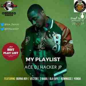 DJ Hacker Jp - My PlayList Mix (7-7 Mix ft. Reminisce, 2Baba, Burna boy, 9ice)